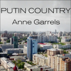 Putin Country: A Journey Into the Real Russia Cover Image