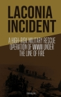 Laconia incident - A High-Risk Military Rescue Operation of WWII Under The Line of Fire Cover Image