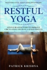 Restorative Yoga For Beginners: RESTFUL YOGA - Gentle Healing Poses To Improve Circulation And Have A Good Stretch Cover Image