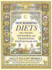 Nourishing Diets: How Paleo, Ancestral and Traditional Peoples Really Ate Cover Image