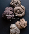 Slow Knitting: A Journey from Sheep to Skein to Stitch Cover Image