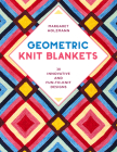 Geometric Knit Blankets: 30 Innovative and Fun-To-Knit Designs Cover Image