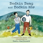 Bodkin Beag and Bodkin Mòr: A traditional Gaelic tale illustrated by Emily MacDonald Cover Image