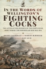 In the Words of Wellington's Fighting Cocks: The After-Action Reports of the Portuguese Army During the Peninsular War 1812-1814 Cover Image