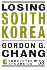 Losing South Korea (Encounter Broadsides #58) Cover Image