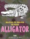 Malbücher für Erwachsene für Frauen - Billiger als 10 Euro - Tiere - Alligator Cover Image