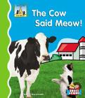 The Cow Said Meow! (First Words) Cover Image