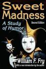 Sweet Madness: A Study of Humor Cover Image