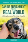 Canine Enrichment for the Real World: Making It a Part of Your Dog's Daily Life Cover Image