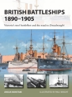 British Battleships 1890–1905: Victoria's steel battlefleet and the road to Dreadnought (New Vanguard) Cover Image