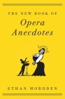 The New Book of Opera Anecdotes Cover Image