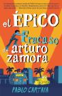 El épico fracaso de Arturo Zamora Cover Image