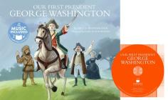Our First President: George Washington (America's Leaders) Cover Image