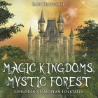 Magic Kingdoms, Mystic Forest - Children's European Folktales Cover Image