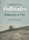 The Complete and Original Norwegian Folktales of Asbjørnsen and Moe Cover Image