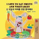 I Love to Eat Fruits and Vegetables: English Korean Billingual Book for Kids (English Korean Bilingual Collection) Cover Image
