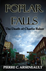 Poplar Falls: The Death of Charlie Baker Cover Image