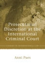 Prosecutorial Discretion at the International Criminal Court (Studies in International Law) Cover Image