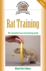 Rat Training: Complete Care and Training (Complete Training Made Easy) Cover Image