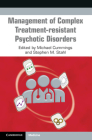 Management of Complex Treatment-Resistant Psychotic Disorders Cover Image