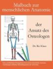 Malbuch zur menschlichen Anatomie - der Ansatz des Osteologen: Eine unterhaltsame Anleitung zur menschlichen Anatomie mit Antworten - Konzentrieren Si Cover Image