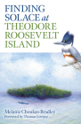 Finding Solace at Theodore Roosevelt Island Cover Image
