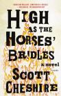 High as the Horses' Bridles: A Novel Cover Image