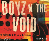 Boyz N the Void: A Mixtape to My Brother Cover Image