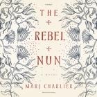 The Rebel Nun Cover Image