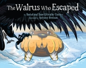 The Walrus Who Escaped (English) Cover Image