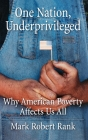 One Nation, Underprivileged: Why American Poverty Affects Us All Cover Image
