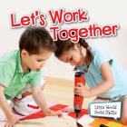 Let's Work Together (Little World Social Skills) Cover Image