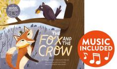 The Fox and the Crow (Classic Fables in Rhythm and Rhyme) Cover Image