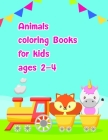 Animals coloring books for kids ages 2-4: coloring pages with funny images to Relief Stress for kids and adults Cover Image