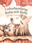 Cirkushundarna Rufus och Ruffe: Swedish Edition of Circus Dogs Roscoe and Rolly Cover Image