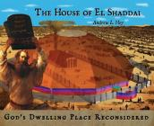 The House of El Shaddai: God's Dwelling Place Reconsidered Cover Image