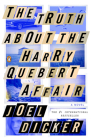 The Truth About the Harry Quebert Affair: A Novel Cover Image