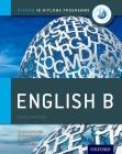 Ib English B: Course Book: Oxford Ib Diploma Program Cover Image