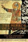 The Mirror of Scripture: The Old Testament Is About You Cover Image