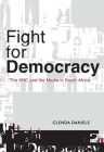Fight for Democracy: The ANC and the Media in South Africa Cover Image