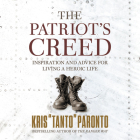 The Patriot's Creed: Inspiration and Advice for Living a Heroic Life Cover Image