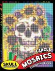 Skull Circle Mosaics Coloring Book: Coloring Pages Color by Number Puzzle for Adults (Day of the dead) Cover Image