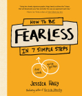 How to Be Fearless: In 7 Simple Steps Cover Image