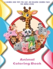 Animal - Coloring Book - A Coloring Book with Fun, Easy, and Relaxing Coloring Pages for Animal Lovers: Coloring Books For Kids Cover Image