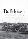 Bulldozer: Demolition and Clearance of the Postwar Landscape Cover Image