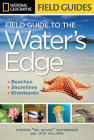National Geographic Field Guide to the Water's Edge: Beaches, Shorelines, and Riverbanks Cover Image