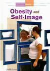 Obesity and Self-Image (Understanding Obesity) Cover Image