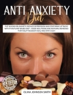 Anti Anxiety Diet - This Cookbook Includes Many Healthy Detox Recipes (Rigid Cover / Hardback Version - English Edition): Put an End on Anxiety, Reduc Cover Image