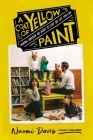 A Coat of Yellow Paint: Moving Through the Noise to Love the Life You Live Cover Image