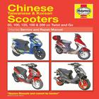 Chinese Taiwanese & Korean Scooters 50cc thru 200cc, '04-'09: 50, 100, 125, 150 & 200 cc Twist and Go (Haynes Service & Repair Manual) Cover Image